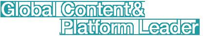 Global Content & Platform Leader